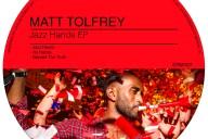 Matt Tolfrey - Jazz Hands EP